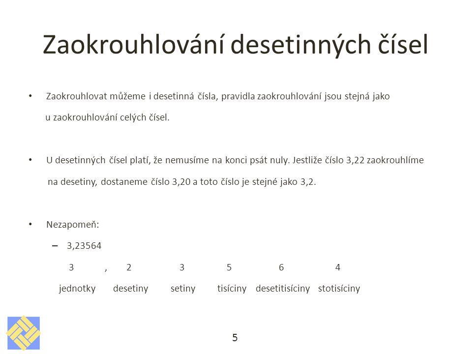 Příklady Zaokrouhli číslo 247,583 a)setiny b)desetiny c)jednotky d)desítky e)stovky 6