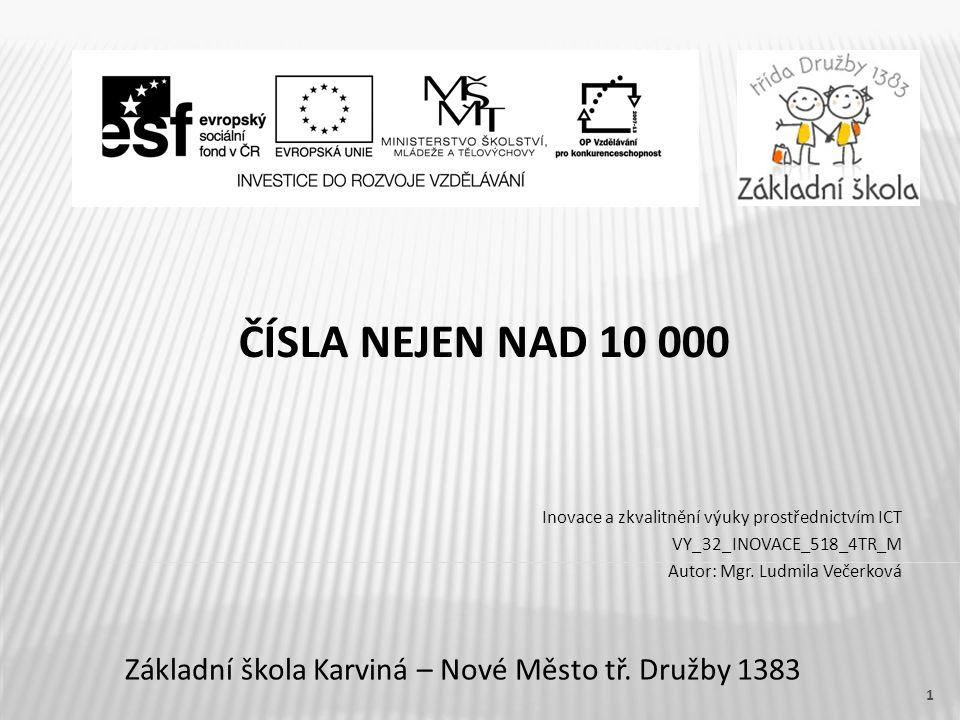 ČÍSLA NEJEN NAD 10 000 Základní škola Karviná – Nové Město tř.