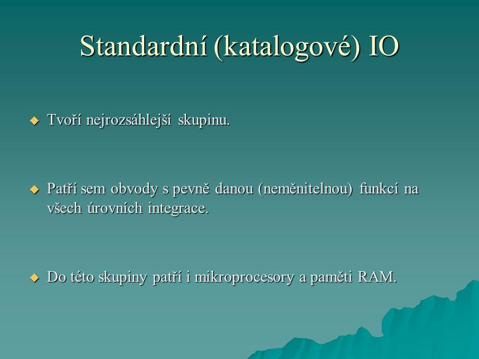 Standardní (katalogové) IO  Tvoří nejrozsáhlejší skupinu.