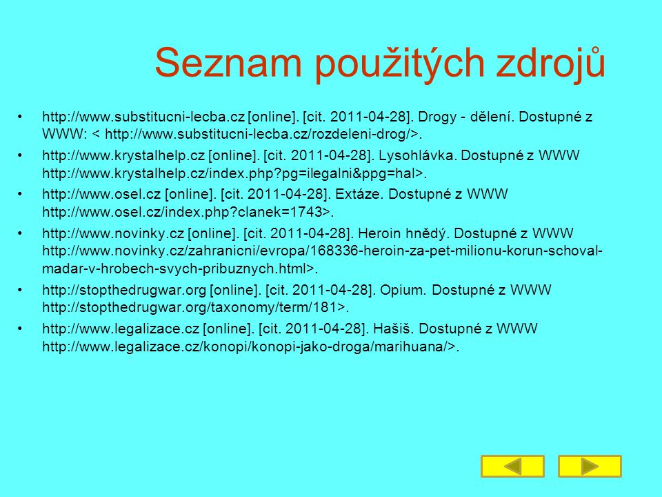 Seznam použitých zdrojů http://www.substitucni-lecba.cz [online].