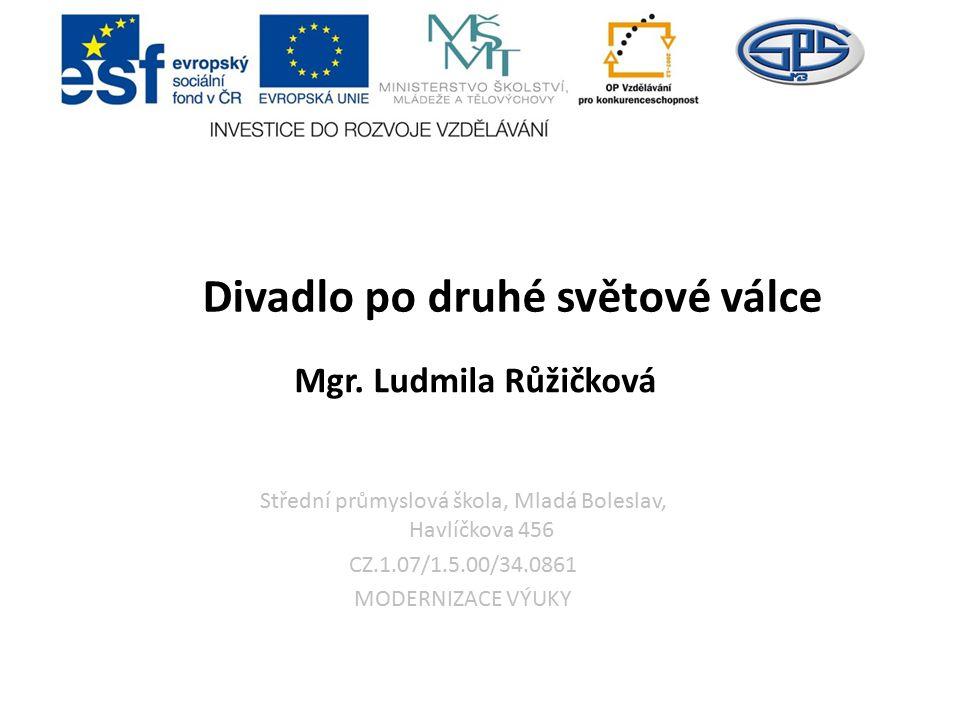 Střední průmyslová škola, Mladá Boleslav, Havlíčkova 456 CZ.1.07/1.5.00/34.0861 MODERNIZACE VÝUKY Mgr.