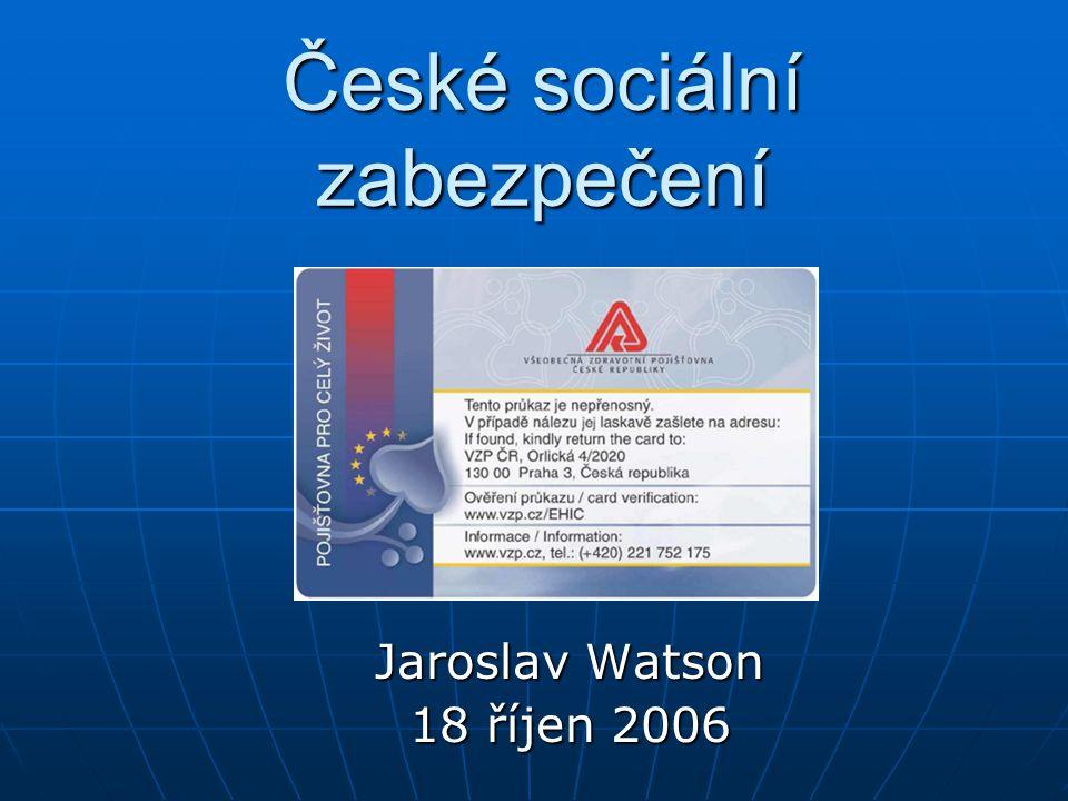 České sociální zabezpečení Jaroslav Watson 18 říjen 2006