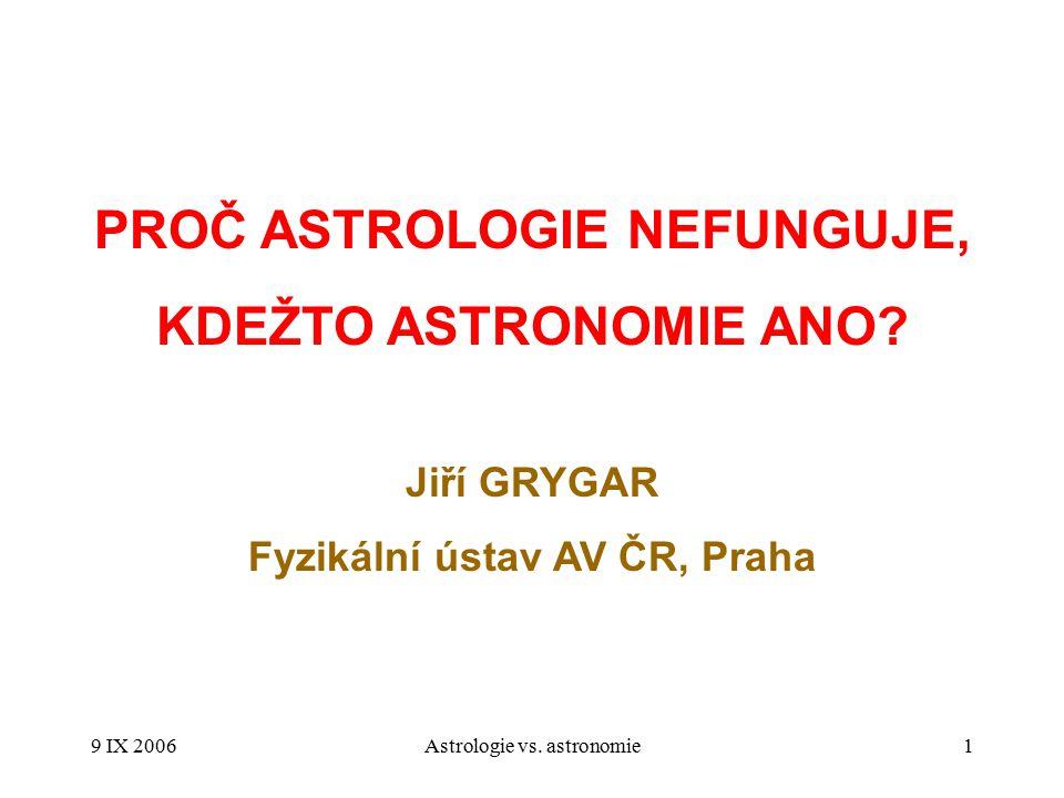 9 IX 2006Astrologie vs.astronomie2 1.