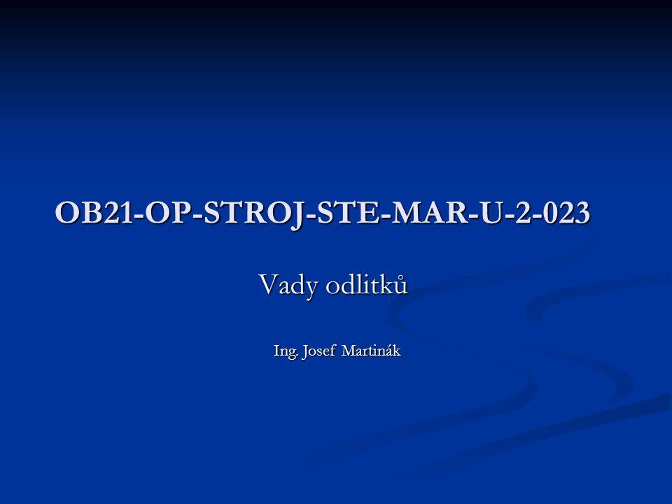 OB21-OP-STROJ-STE-MAR-U-2-023 Vady odlitků Ing. Josef Martinák