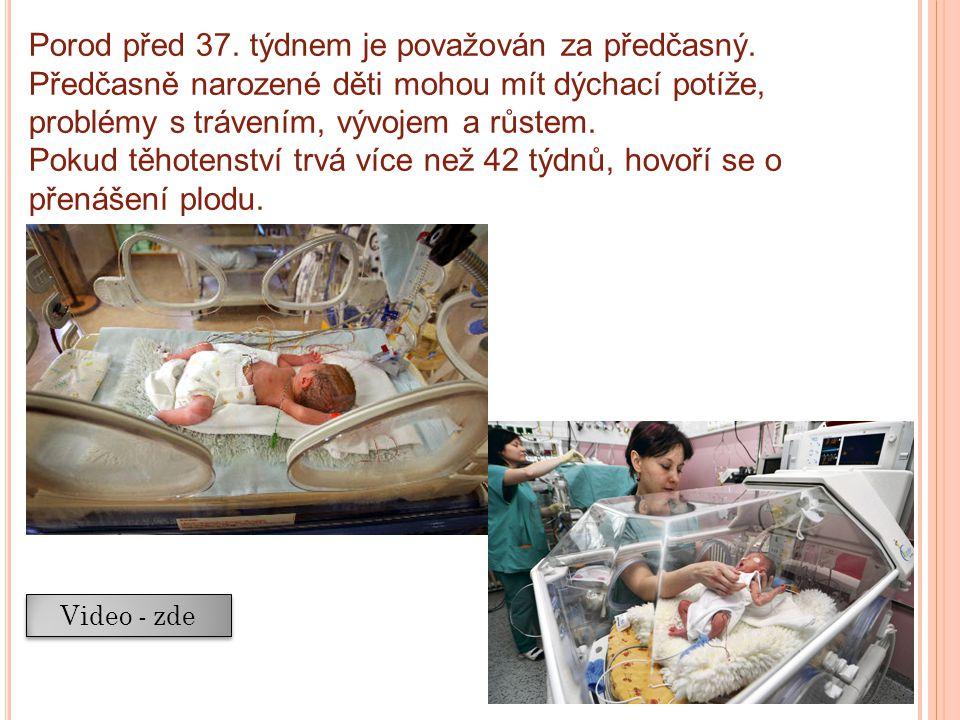 Porod před 37. týdnem je považován za předčasný.