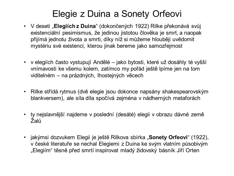 """Elegie z Duina a Sonety Orfeovi V deseti """"Elegiích z Duina"""" (dokončených 1922) Rilke překonává svůj existenciální pesimismus, že jedinou jistotou člov"""