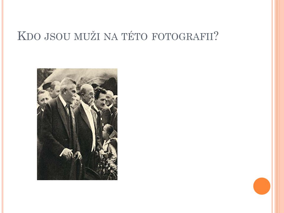 K DO JSOU MUŽI NA TÉTO FOTOGRAFII