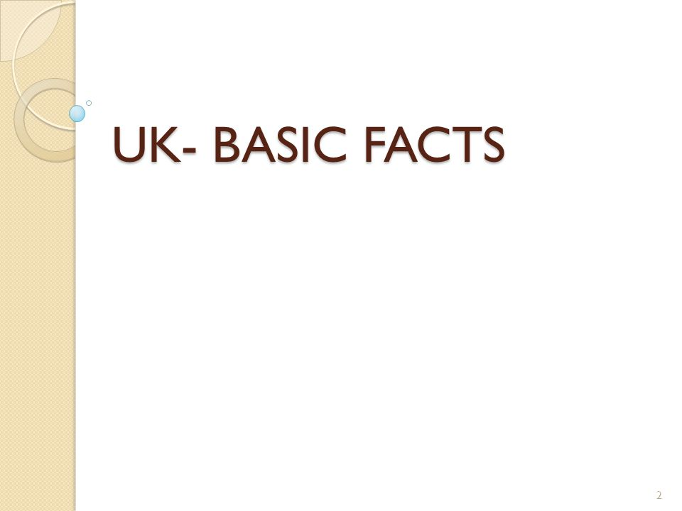 UK- BASIC FACTS 2