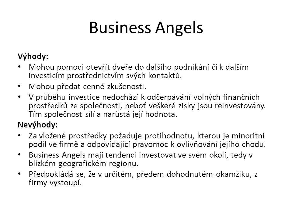 Business Angels Výhody: Mohou pomoci otevřít dveře do dalšího podnikání či k dalším investicím prostřednictvím svých kontaktů.