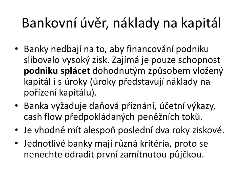 Náklady na cizí kapitál (CK) Cenou za používání kapitálu je úrok.