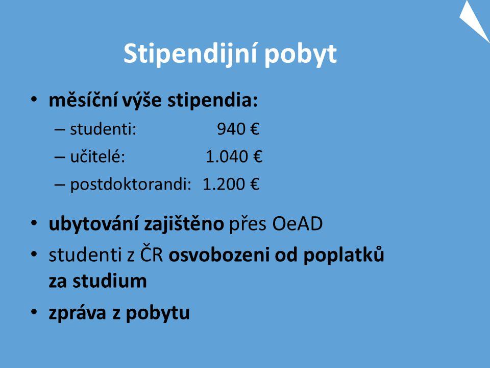 Stipendijní pobyt měsíční výše stipendia: – studenti: 940 € – učitelé: 1.040 € – postdoktorandi: 1.200 € ubytování zajištěno přes OeAD studenti z ČR osvobozeni od poplatků za studium zpráva z pobytu