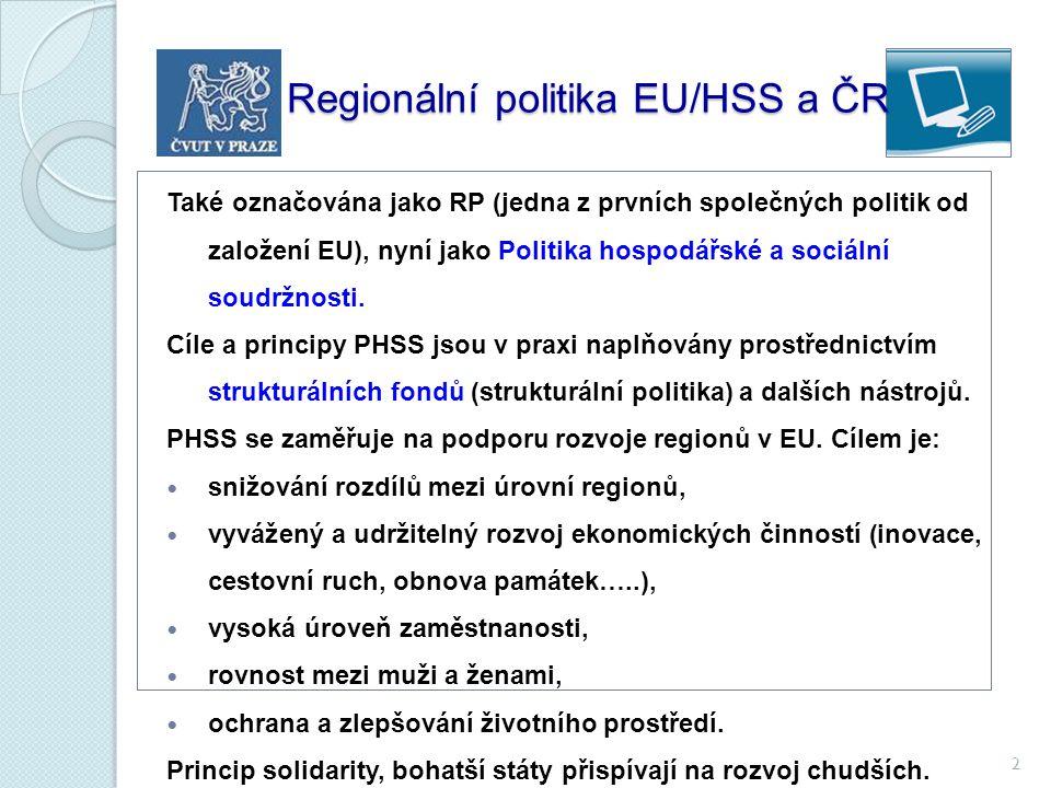 2 Regionální politika EU/HSS a ČR Regionální politika EU/HSS a ČR Také označována jako RP (jedna z prvních společných politik od založení EU), nyní ja