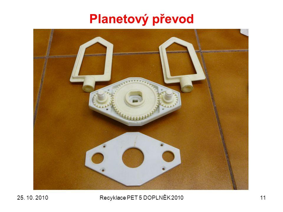 Planetový převod 25. 10. 2010Recyklace PET 5 DOPLNĚK 201011