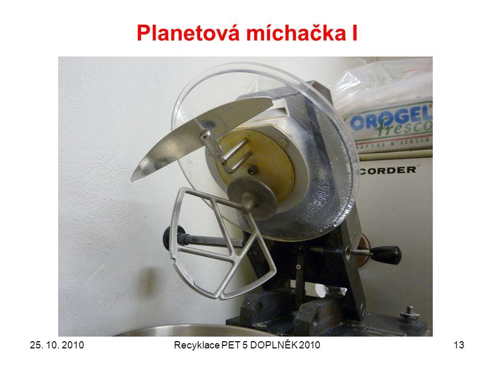 Planetová míchačka I 25. 10. 2010Recyklace PET 5 DOPLNĚK 201013