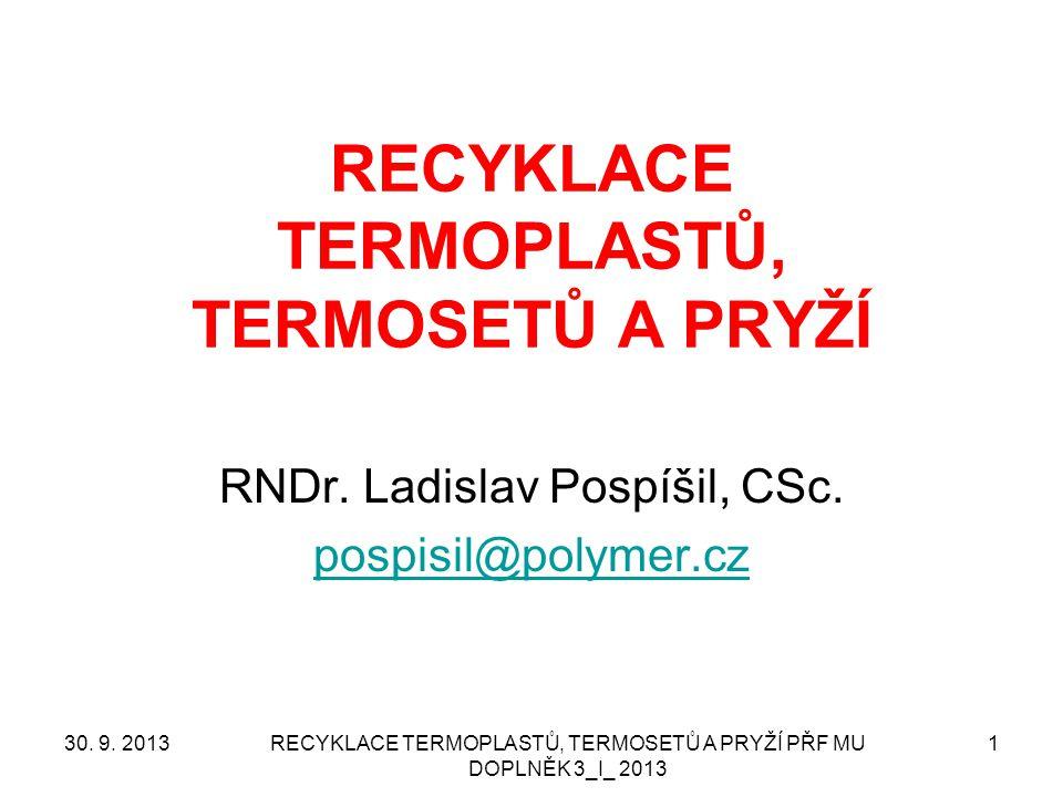 Aparáty – procesy - chemie Recyklace plastů je procesem, v němž jsou důležité všechny tři výše uvedené odbornosti.