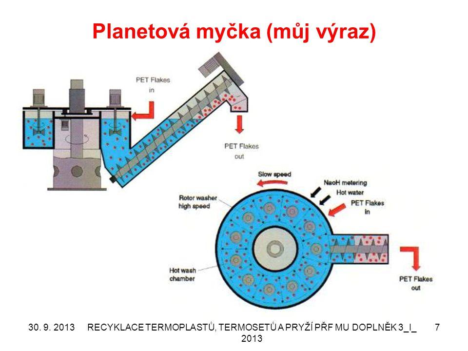 Planetová myčka (můj výraz) 30. 9. 2013RECYKLACE TERMOPLASTŮ, TERMOSETŮ A PRYŽÍ PŘF MU DOPLNĚK 3_I_ 2013 7