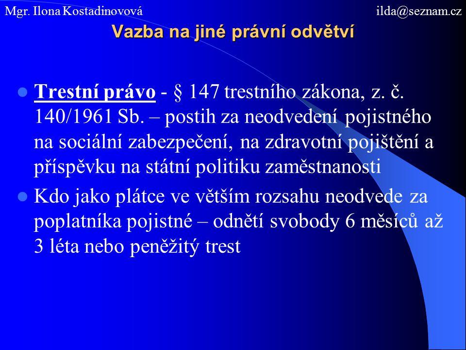 Vazba na jiné právní odvětví Trestní právo - § 147 trestního zákona, z.