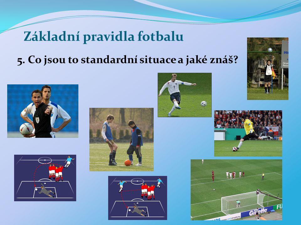 Základní pravidla fotbalu 5. Co jsou to standardní situace a jaké znáš?