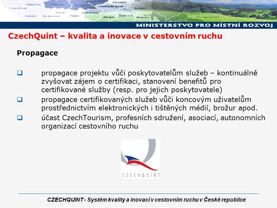 CZECHQUINT - Systém kvality a inovací v cestovním ruchu v České republice Propagace  propagace projektu vůči poskytovatelům služeb – kontinuálně zvyš