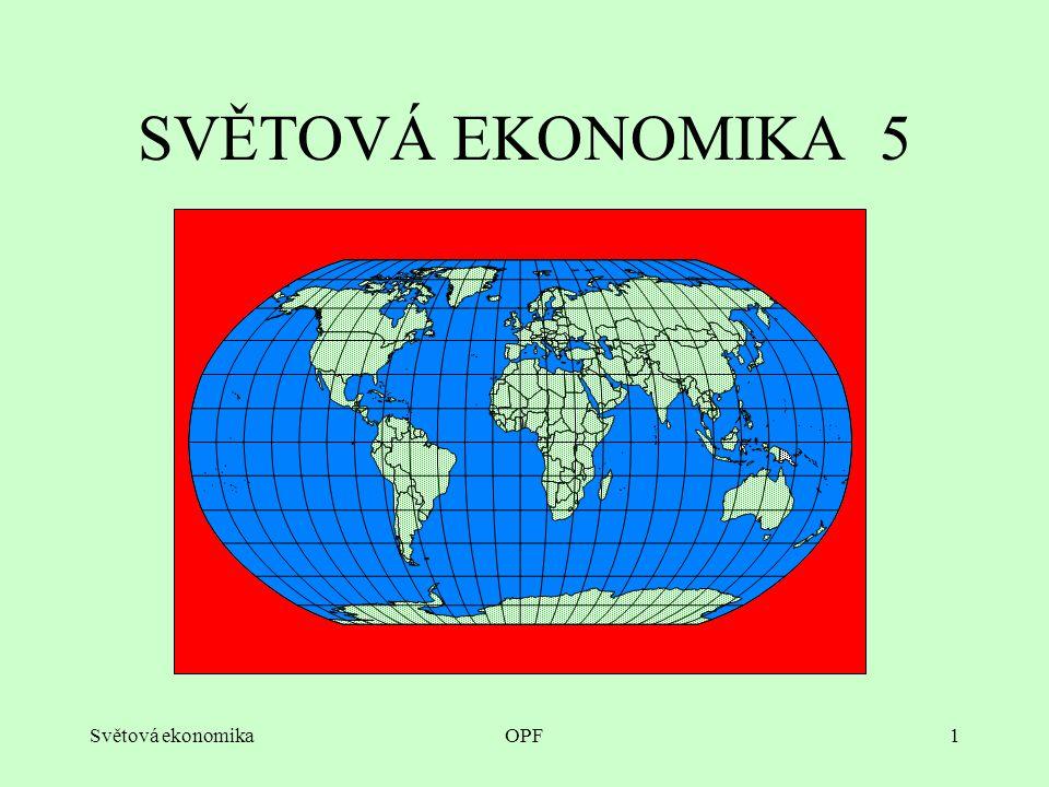 Světová ekonomikaOPF1 SVĚTOVÁ EKONOMIKA 5