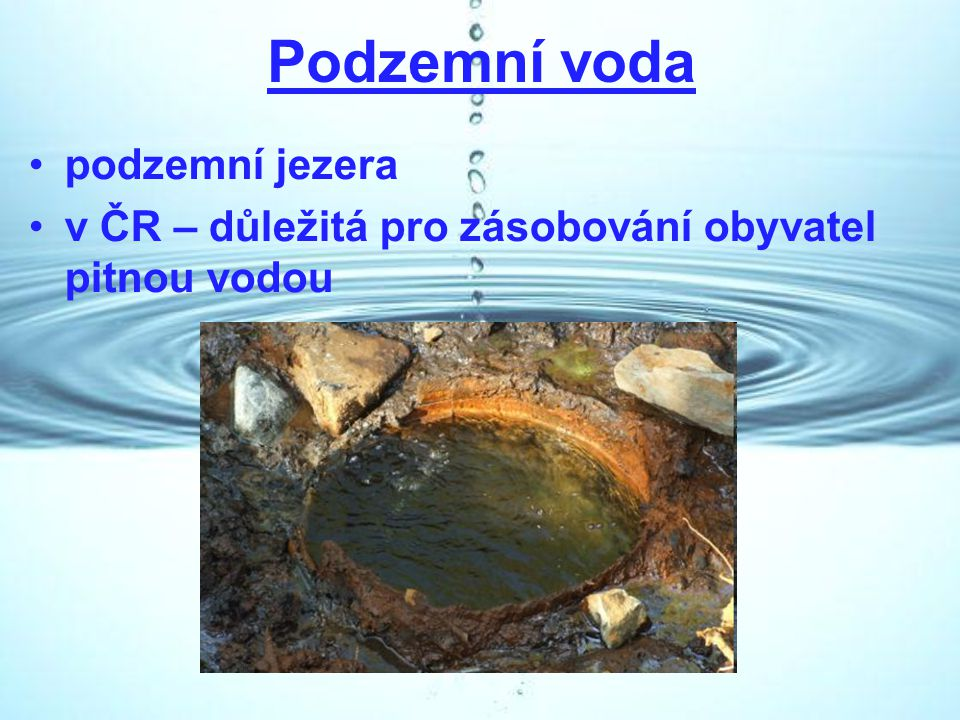 Podzemní voda podzemní jezera v ČR – důležitá pro zásobování obyvatel pitnou vodou