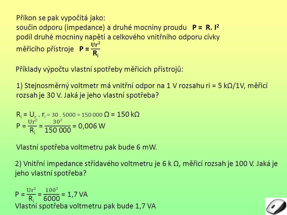 Příklady výpočtu vlastní spotřeby měřicích přístrojů: