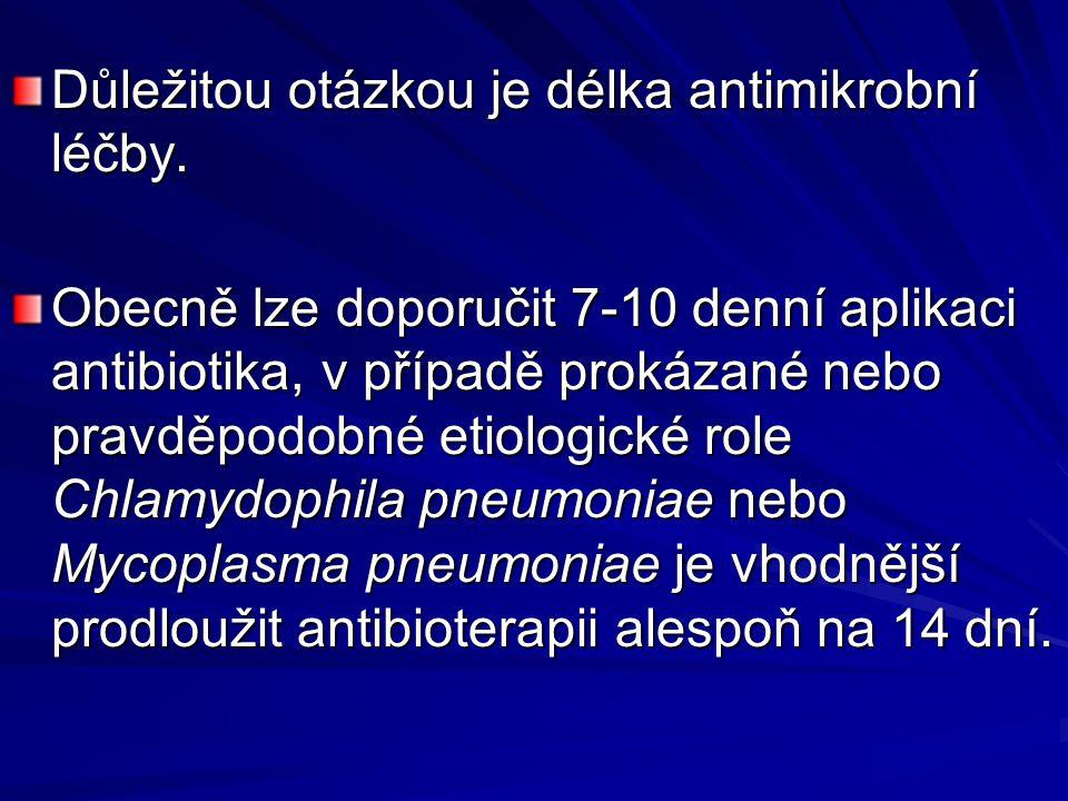 Důležitou otázkou je délka antimikrobní léčby. Obecně lze doporučit 7-10 denní aplikaci antibiotika, v případě prokázané nebo pravděpodobné etiologick