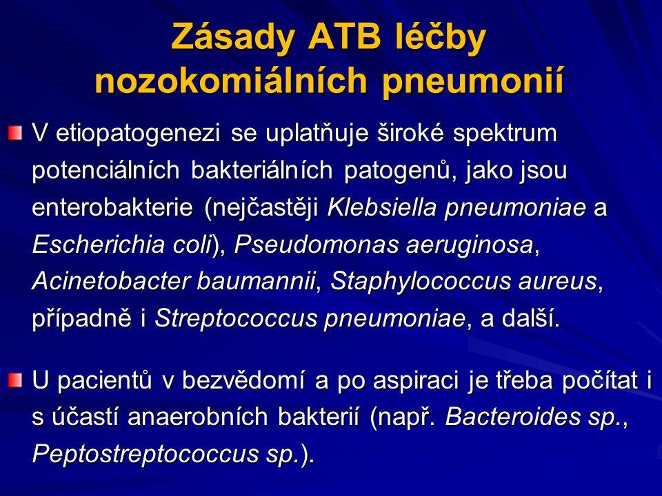 Zásady ATB léčby nozokomiálních pneumonií V etiopatogenezi se uplatňuje široké spektrum potenciálních bakteriálních patogenů, jako jsou enterobakterie