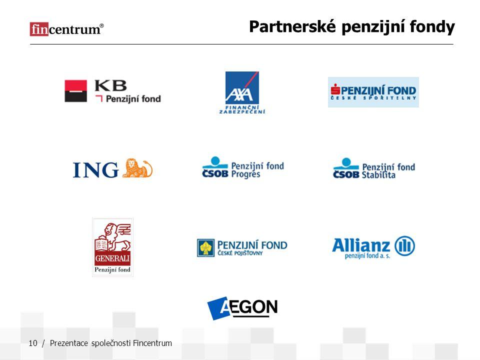10 / Prezentace společnosti Fincentrum Partnerské penzijní fondy