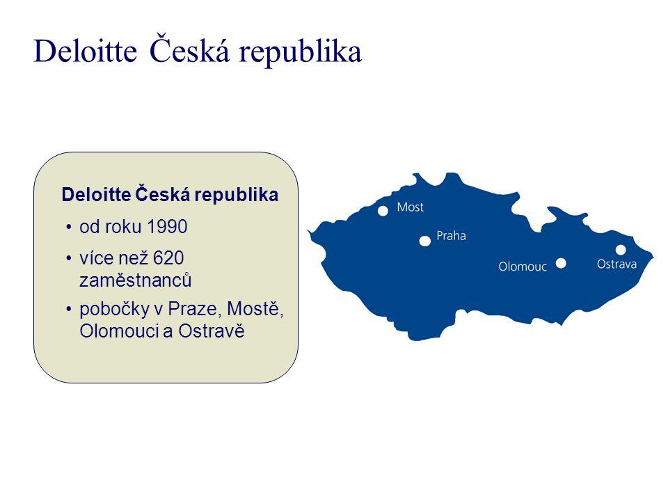 Deloitte Česká republika od roku 1990 více než 620 zaměstnanců pobočky v Praze, Mostě, Olomouci a Ostravě Deloitte Česká republika