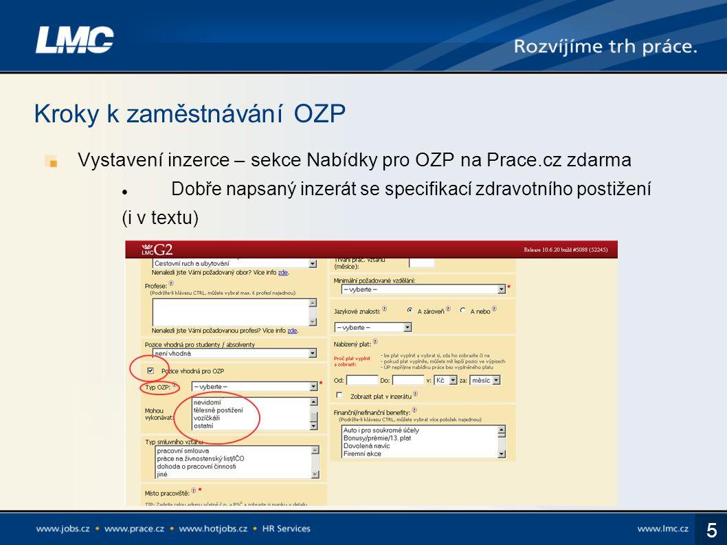 5 Vystavení inzerce – sekce Nabídky pro OZP na Prace.cz zdarma Dobře napsaný inzerát se specifikací zdravotního postižení (i v textu)