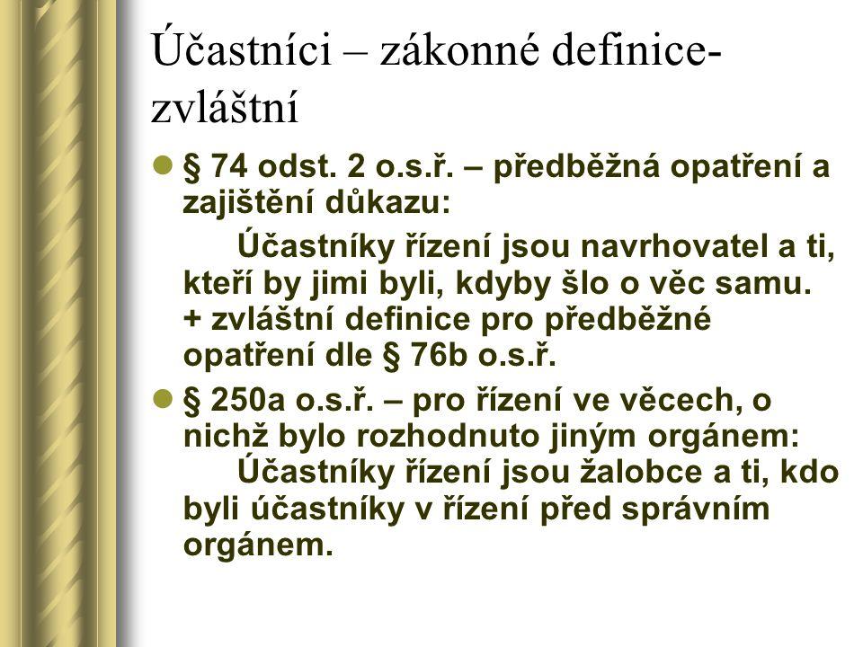 Účastníci – zákonné definice- zvláštní § 74 odst.2 o.s.ř.