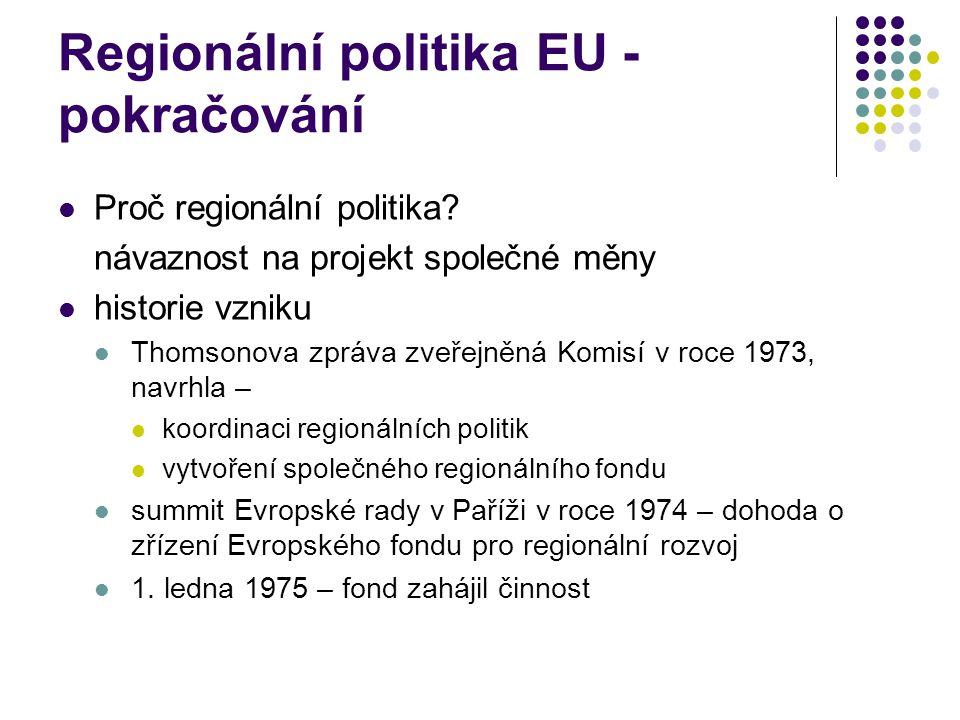 Regionální politika EU - pokračování Proč regionální politika.