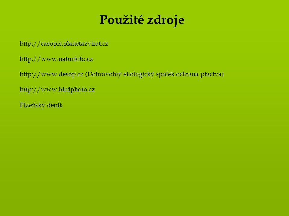 Použité zdroje http://casopis.planetazvirat.cz http://www.naturfoto.cz http://www.desop.cz (Dobrovolný ekologický spolek ochrana ptactva) http://www.b