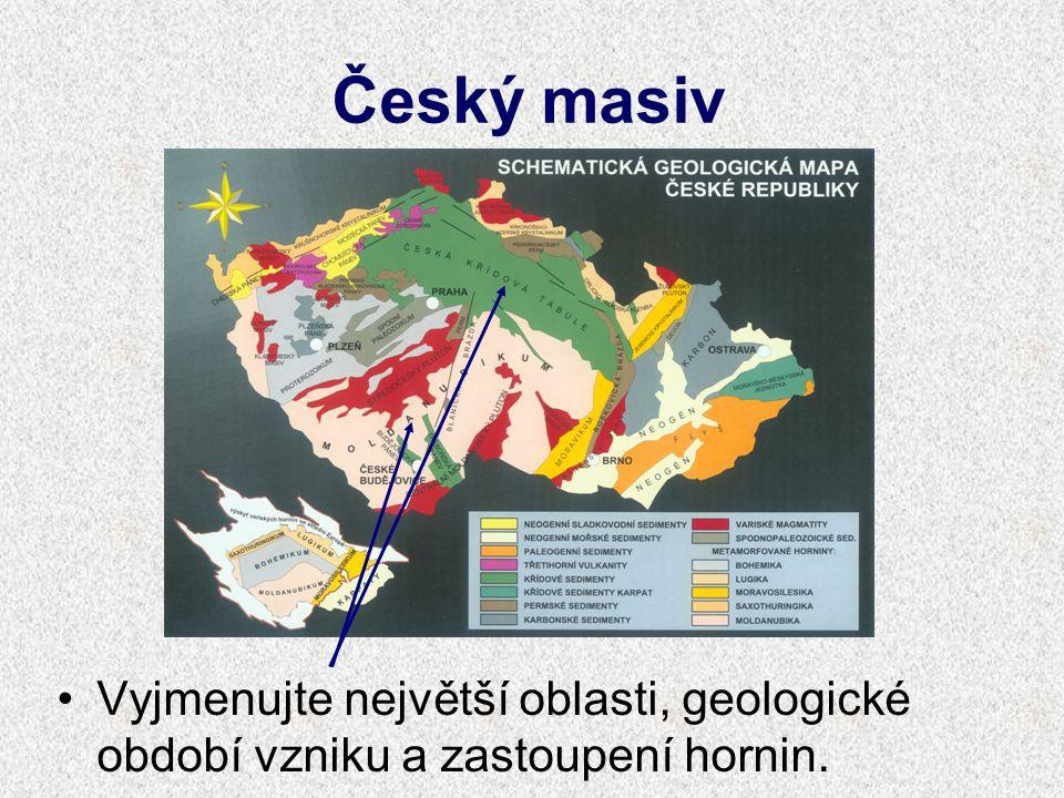 Český masiv Vyjmenujte největší oblasti, geologické období vzniku a zastoupení hornin.