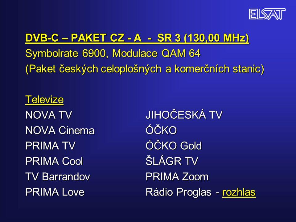 DVB-C – PAKET CZ - A - SR 3 (130,00 MHz) Symbolrate 6900, Modulace QAM 64 (Paket českých celoplošných a komerčních stanic) Televize NOVA TV JIHOČESKÁ