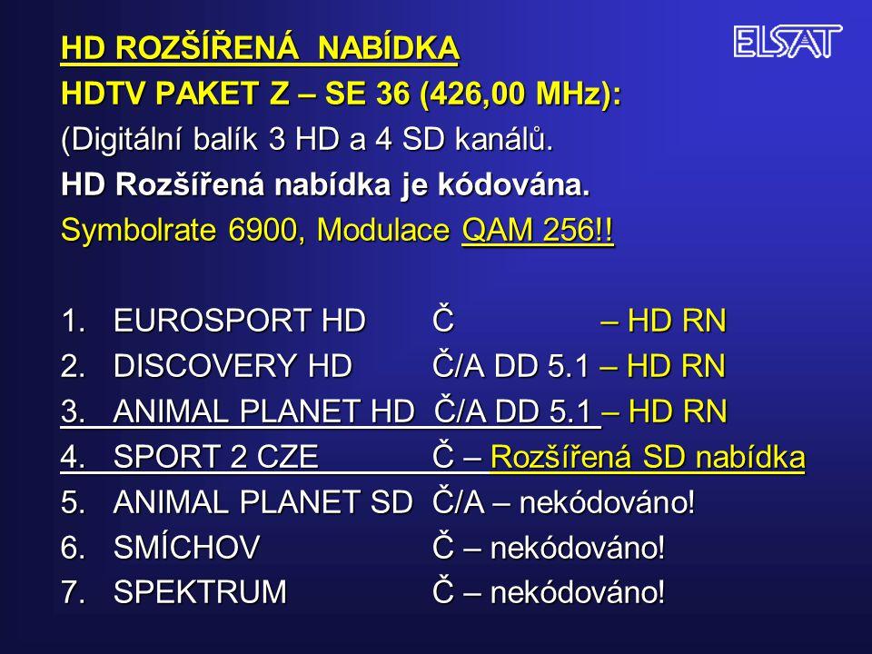 HD ROZŠÍŘENÁ NABÍDKA HDTV PAKET Z – SE 36 (426,00 MHz): (Digitální balík 3 HD a 4 SD kanálů. HD Rozšířená nabídka je kódována. Symbolrate 6900, Modula