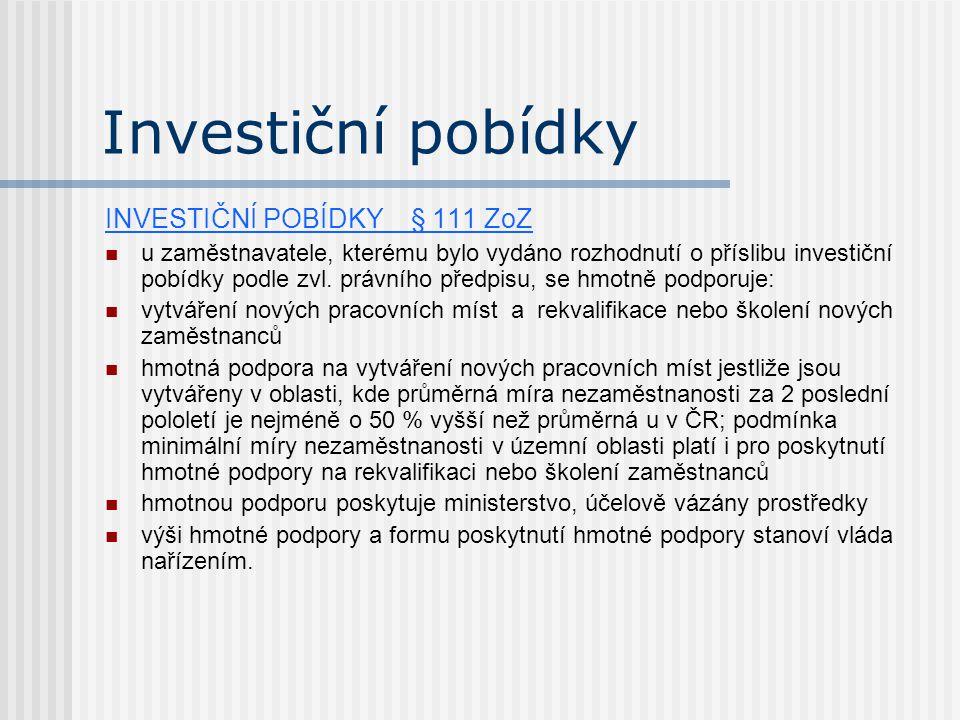 Investiční pobídky INVESTIČNÍ POBÍDKY § 111 ZoZ u zaměstnavatele, kterému bylo vydáno rozhodnutí o příslibu investiční pobídky podle zvl.