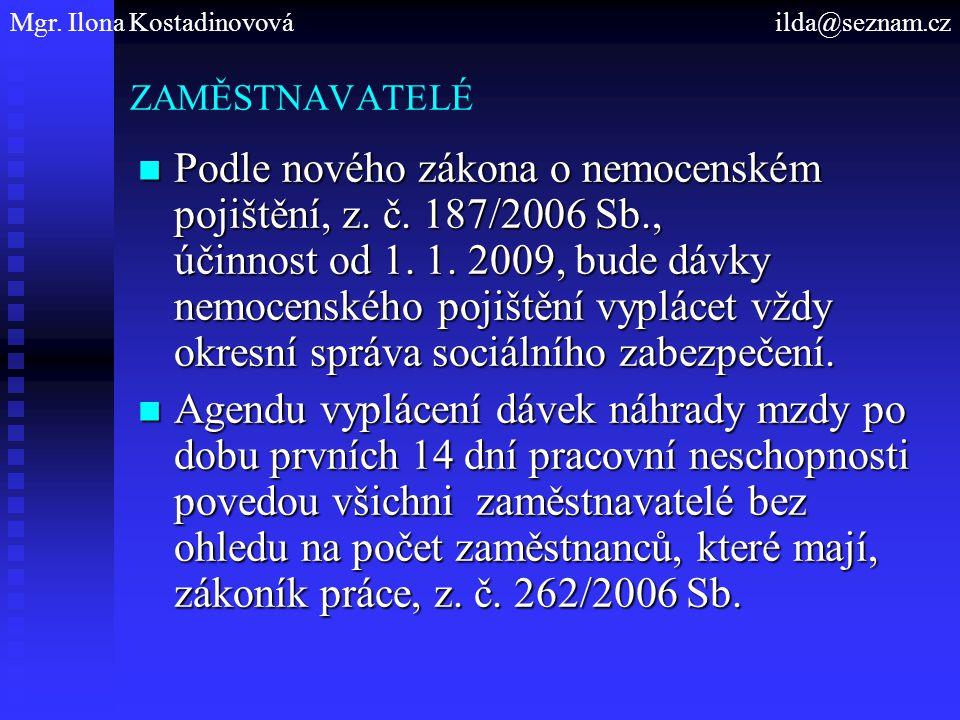 ZAMĚSTNAVATELÉ Podle nového zákona o nemocenském pojištění, z.