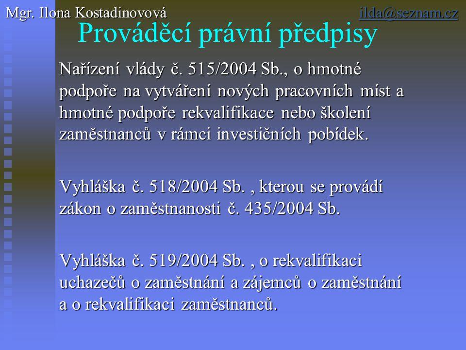 Prováděcí právní předpisy Nařízení vlády č.