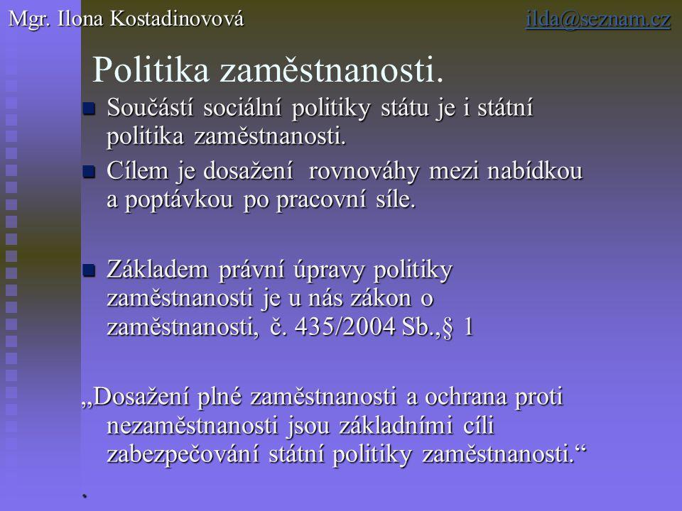Politika zaměstnanosti. Součástí sociální politiky státu je i státní politika zaměstnanosti.