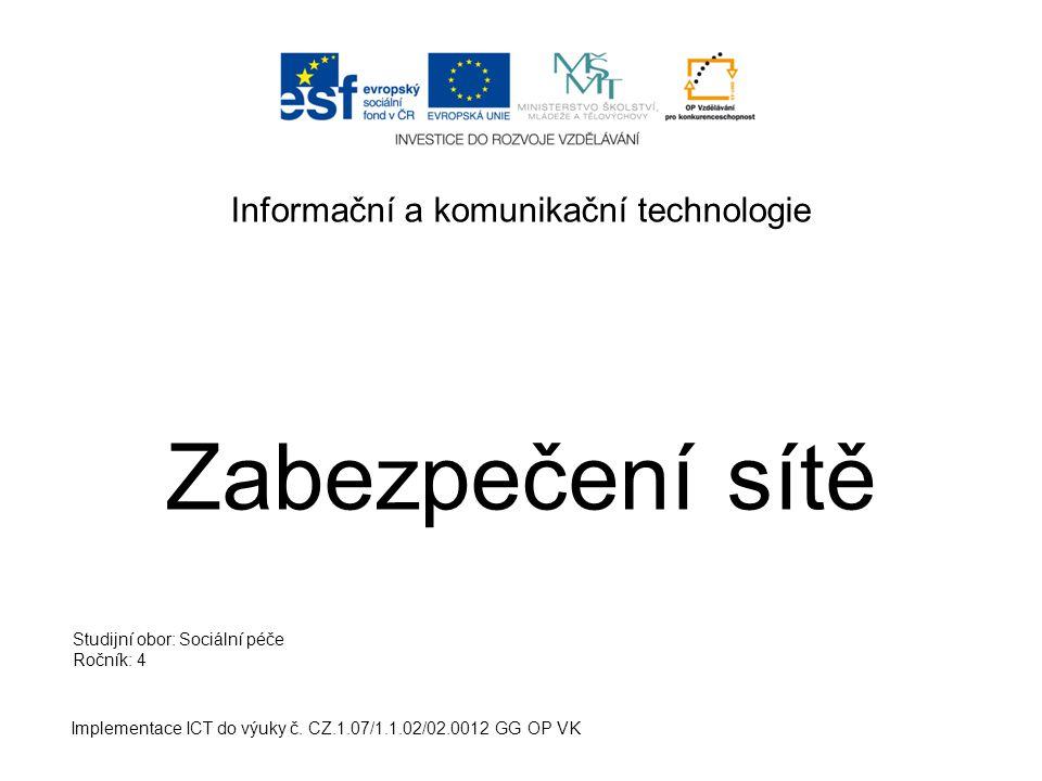 Informační a komunikační technologie Zabezpečení sítě Implementace ICT do výuky č.