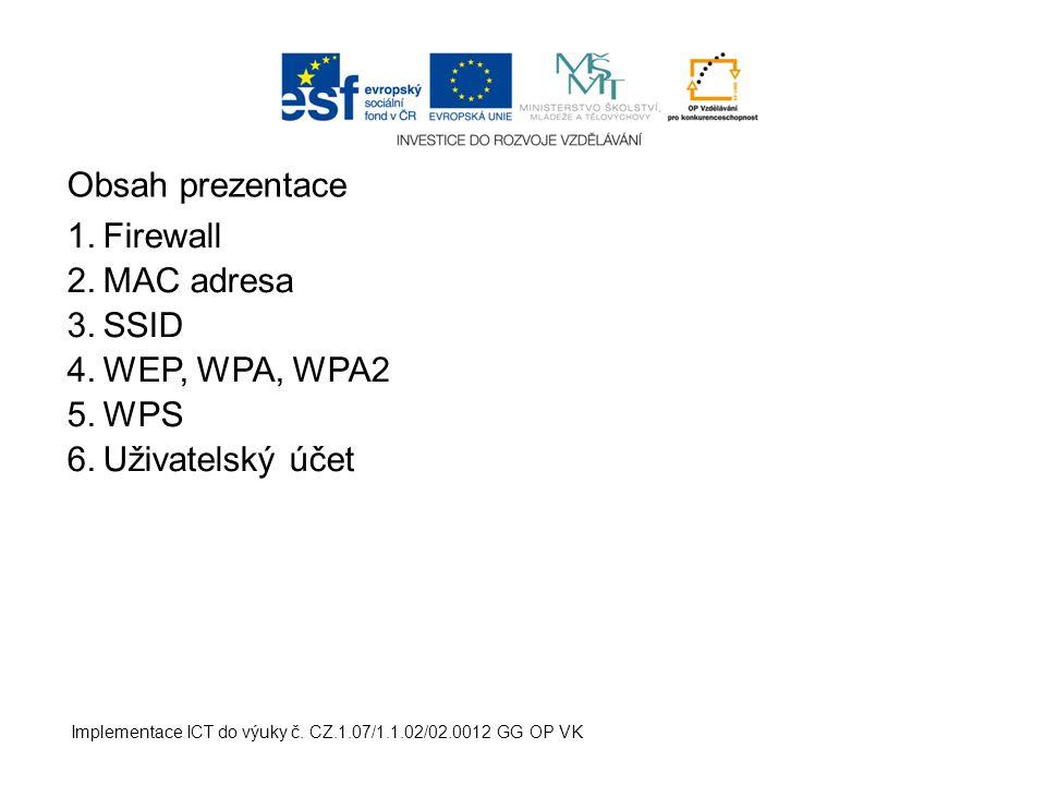 Implementace ICT do výuky č.CZ.1.07/1.1.02/02.0012 GG OP VK 1.