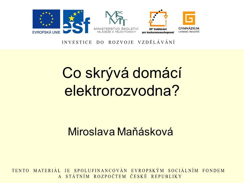 Co skrývá domácí elektrorozvodna? Miroslava Maňásková