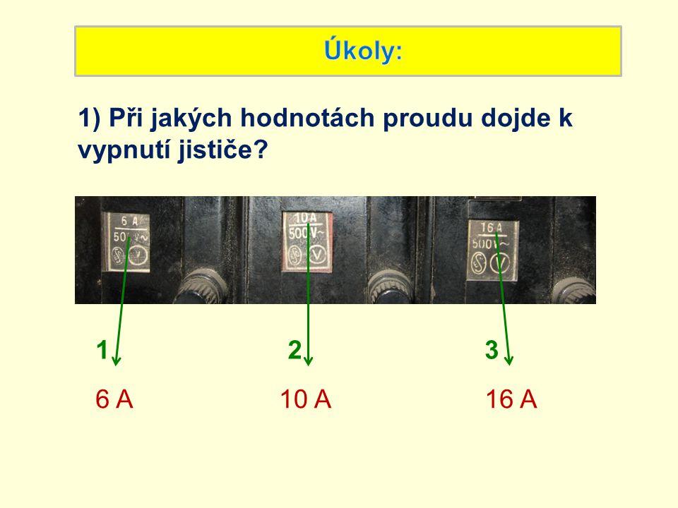 1) Při jakých hodnotách proudu dojde k vypnutí jističe? 123 6 A10 A16 A
