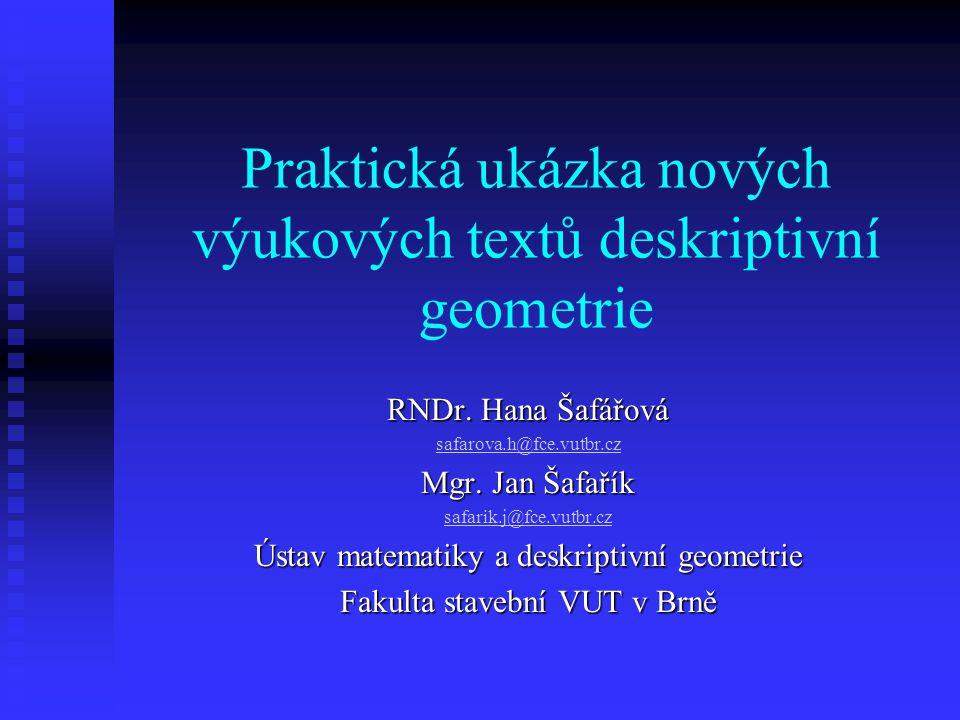 Praktická ukázka nových výukových textů deskriptivní geometrie RNDr.