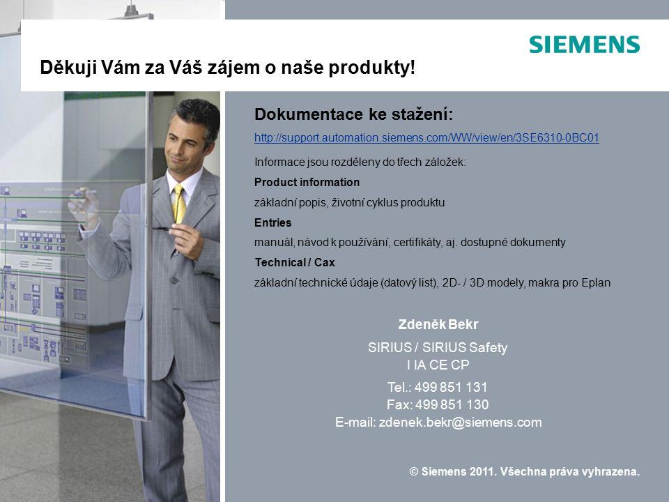 © Siemens 2011. Všechna práva vyhrazena. Děkuji Vám za Váš zájem o naše produkty! Modulares Sicherheitssystem SIRIUS 3RK3Modulares Sicherheitssystem S