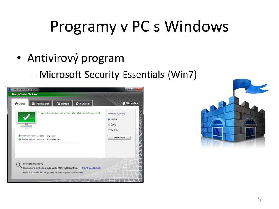 Programy v PC s Windows Antivirový program – Microsoft Security Essentials (Win7) 16