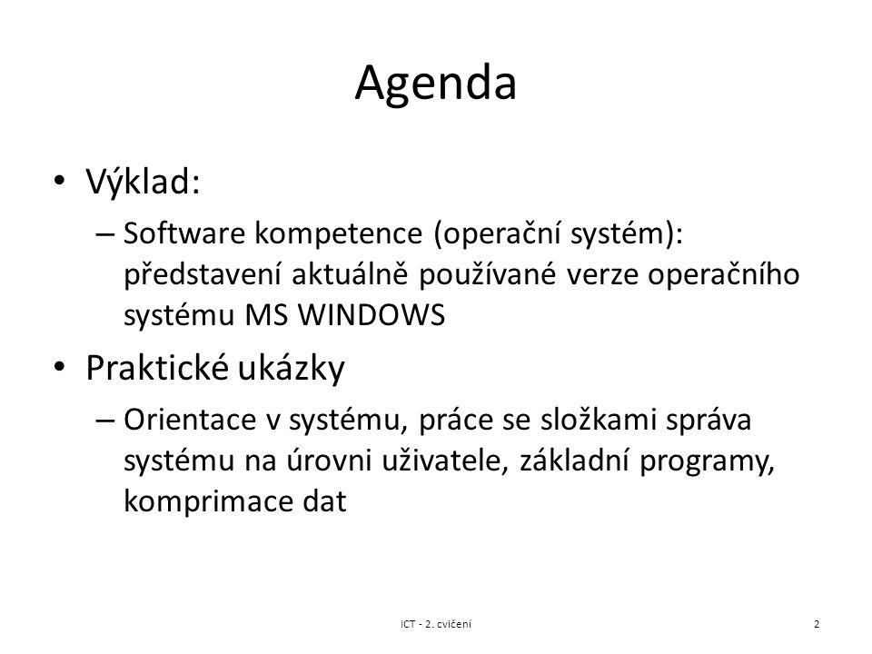 Agenda Výklad: – Software kompetence (operační systém): představení aktuálně používané verze operačního systému MS WINDOWS Praktické ukázky – Orientac