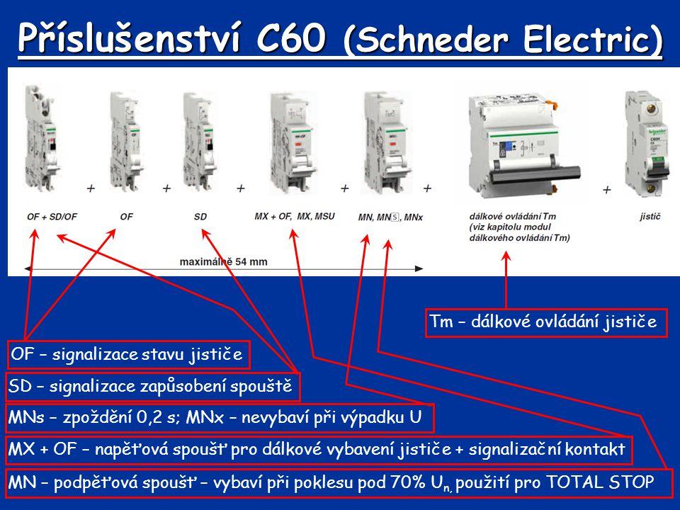 Příslušenství C60 (Schneder Electric) SD – signalizace zapůsobení spouště OF – signalizace stavu jističe MX + OF – napěťová spoušť pro dálkové vybaven